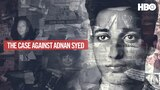 The Case against Adnan Syed (HBO)