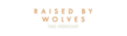Raised By Wolves Podcast Logo