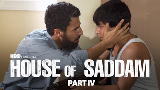 House of Saddam - Part IV (HBO)