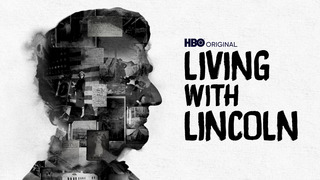 Living With Lincoln (HBO)
