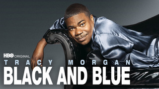 Tracy Morgan: Black and Blue (HBO)