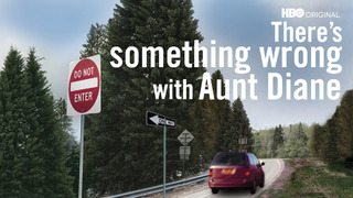There's Something Wrong w/Aunt Diane (HBO)