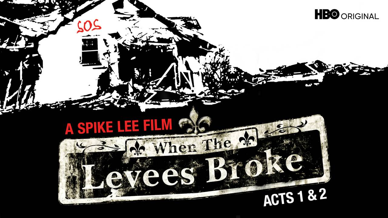 When the Levees Broke: A Requiem in Four Acts (Acts 1 & 2) (HBO)