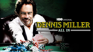 Dennis Miller: All In (HBO)