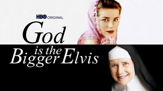 God Is the Bigger Elvis (HBO)