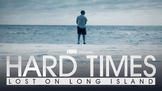 Hard Times: Lost on Long Island (HBO)