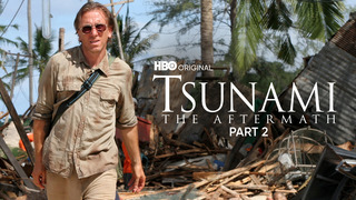 Tsunami, The Aftermath Part 2 (HBO)
