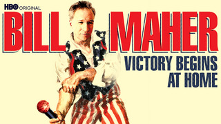 Bill Maher: Victory Begins at Home (HBO)