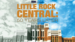 Little Rock Central: 50 Years Later (HBO)