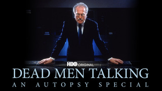 Dead Men Talking: An Autopsy Special (HBO)
