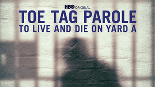 Toe Tag Parole: To Live and Die/Yard A (HBO)
