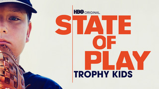 State of Play: Trophy Kids (HBO)