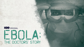 Ebola: The Doctors' Story (HBO)