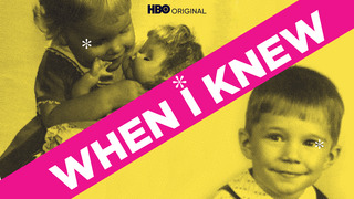 When I Knew (HBO)