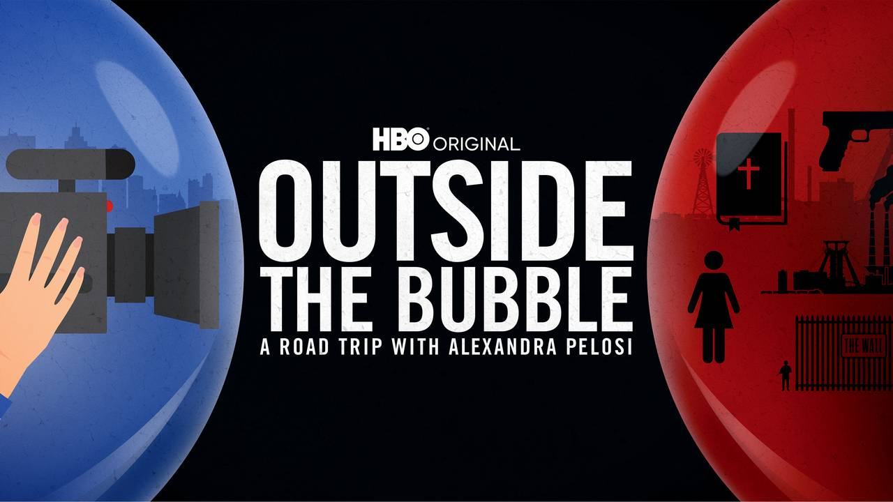 Outside the Bubble: On the Road with Alexandra Pelosi (HBO)