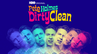 Pete Holmes: Dirty Clean (HBO)