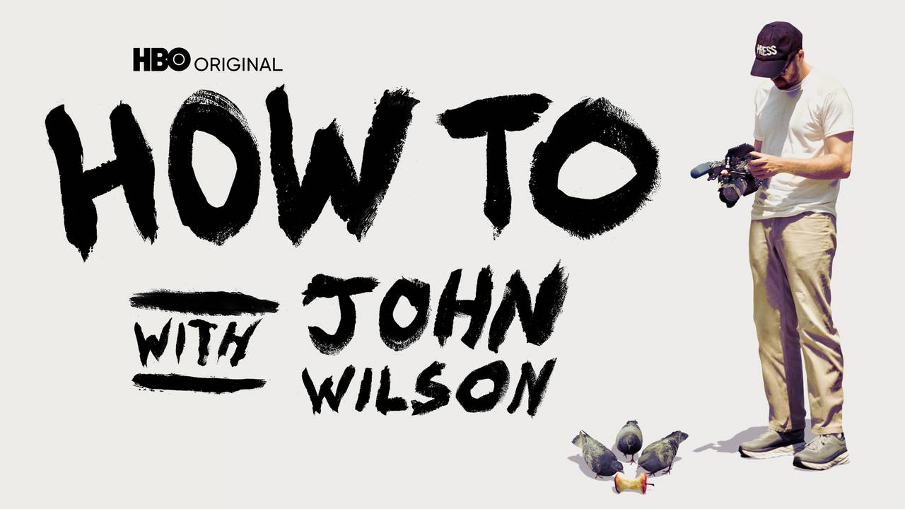 How To with John Wilson (HBO)