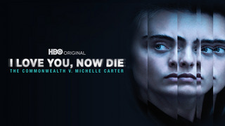I Love You, Now Die (HBO)