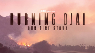 Burning Ojai: Our Fire Story (HBO)