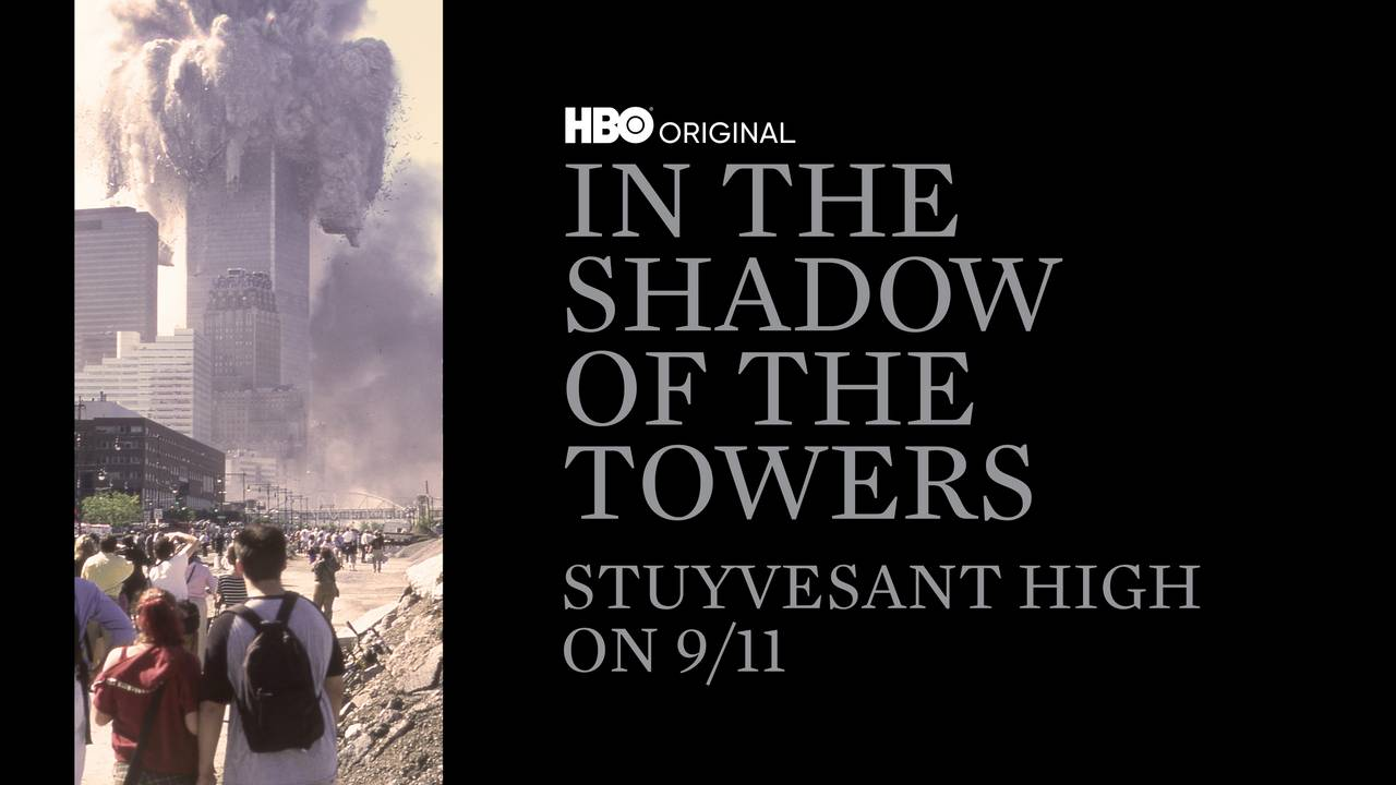 In the Shadow of the Towers: Stuyvesant High on 9/11 (HBO)
