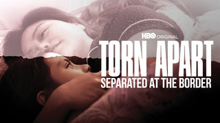 Torn Apart: Separated at the Border (HBO)