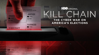 Kill Chain: Cyber War on Elections (HBO)