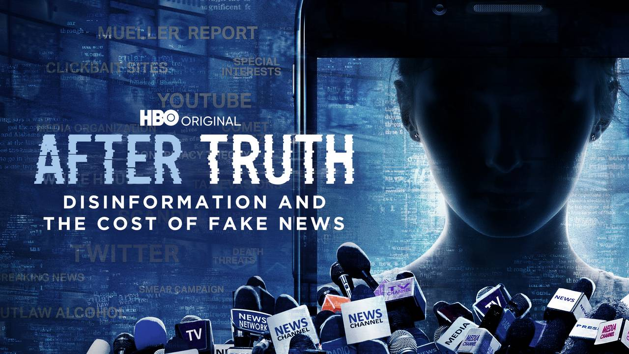 After Truth: Disinformation and the Cost of Fake News (HBO)