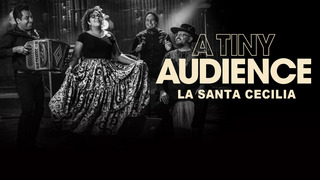 A Tiny Audience: La Santa Cecilia (HBO)