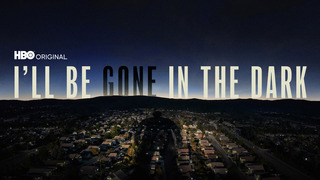 I'll Be Gone in the Dark (HBO)