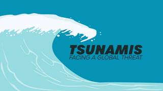 Tsunamis: Facing a Global Threat